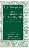 The Philosophy of Enchantment : Studies in Folktale, Cultural Criticism, and Anthropology, Collingwood, R. G., 0199262535