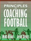 Principles of Coaching Football, Bobo, Mike and Dykes, Spike, 0205262538