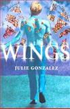 Wings, Julie Gonzalez, 0385902530