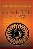 The Wheel of Law - India's Secularism in Comparative Constitutional Context, Jacobsohn, Gary Jeffrey, 0691122539