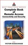 Complete Book of Remote Access : Connectivity and Security, Kasacavage, Victor, 0849312531