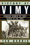Victory at Vimy, Ted Barris, 0887622534