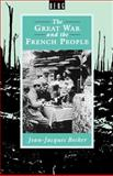 The Great War and the French People, Becker, Jean-Jacques, 0907582532