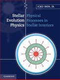 Stellar Evolution Physics 2 Volume Hardback Set, Iben, Icko, 110760253X
