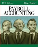 Payroll Accounting 2013, Bieg, Bernard J. and Toland, Judith A., 113396253X