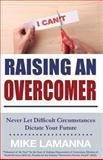Raising an Overcomer, Mike LaManna, 1482062534