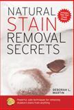 Natural Stain Removal Secrets, Deborah L. Martin, 1592332536