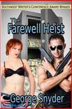 The Farewell Heist, George Snyder, 1602152535