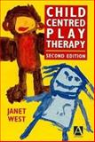 Child-Centred Play Therapy, Janet West, 0340652535