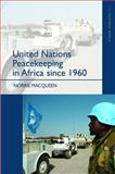 United Nations Peacekeeping in Africa Since 1960, MacQueen, Norrie, 058238253X