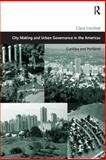 City Making and Urban Governance in the Americas 9780754642534