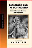 Pathology and the Postmodern : Mental Illness as Discourse and Experience, , 0761952535