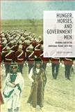 Hunger, Horses, and Government Men : Criminal Law on the Aboriginal Plains, 1870-1905, Shelley A.M. Gavigan, 0774822538