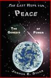 The Last Hope for Peace, Joshua E. Starr, 1412062535