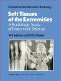 Soft Tissues of the Extremities : A Radiologic Study of Rheumatic Disease, Weston, W. J. and Palmer, D. G., 1461262534