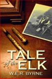 Tale of the Elk, W. E. R. Byrne, 1891852531