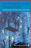 The Enlargement of the European Union : Opportunities for Business and Trade, Lejeune, Ine and Denberghe, Walter van, 0470022531