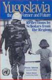 Yugoslavia, the Former and Future : Reflections by Scholars from the Region, Akhavan, Payam, 0815702531