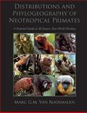 Distributions and Phylogeography of Neotropical Primates, Marc Van Roosmalen, 1494852535