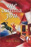 Me Comma You, Kelly Le Fave, 1586852531