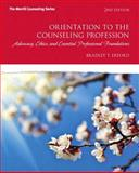 Orientation to the Counseling Profession : Advocacy, Ethics, and Essential Professional Foundations, Erford, Bradley T., 0133412539
