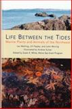 Life Between the Tides : Marine Plants and Animals of the Northeast, , 0884482537