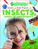 Science and Craft Projects with Insects, Spiders, and Other Minibeasts, Ruth Owen, 1477702539