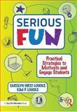 Serious Fun, Carolyn Hirst-Loucks and Kim P. Loucks, 1596672536