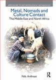 Metal, Nomads and Culture Contact : The Middle East and North Africa, Anfinset, Nils, 1845532538