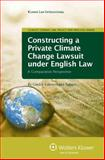 Constructing Private Climate Change Lawsuit English Law : Comparat, Kaminskaite-Salters, Giedre, 9041132538