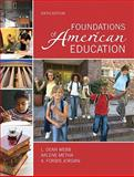 Foundations of American Education, Student Value Edition, Webb, L. Dean and Metha, Arlene, 0132582538