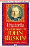 Praeterita : The Autobiography of John Ruskin, Ruskin, John, 019281253X