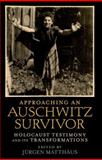 Approaching an Auschwitz Survivor : Holocaust Testimony and its Transformations, , 0199772533