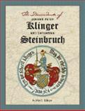 The Descendants of Johann Peter Klinger and Catharina Steinbruch, Klinger, Max E., 0976092530