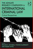 The Ashgate Research Companion to International Criminal Law : Critical Perspectives, Schabas, William and McDermott, Yvonne, 1409472531