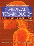 Medical Terminology for Health Professions, Ehrlich, Ann and Schroeder, Carol L., 1418072532