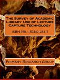 The Survey of Academic Library Use of Lecture Capture Technology, Primary Research Group, 1574402536