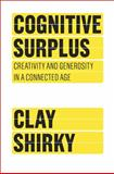 Cognitive Surplus, Clay Shirky, 1594202532