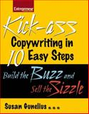 Kick-Ass Copywriting in 10 Easy Steps : Build the Buzz and Sell the Sizzle, Gunelius, Susan, 159918253X