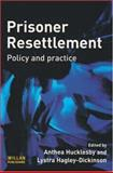 Prisoner Resettlement : Policy and Practice, , 1843922533
