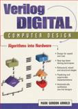 Verilog Digital Computer Design : Algorithms into Hardware, Arnold, Mark G., 0136392539