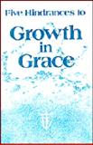 Five Hindrances to Growth in Grace, Kenneth E. Hagin, 0892762535
