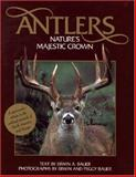 Antlers Nature's Majestic Crown, Erwin A. Bauer and Peggy Bauer, 0896582531