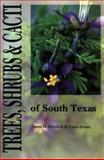 Trees, Shrubs, and Cacti of South Texas, Everitt, James H., 0896722538