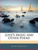 Love's Music and Other Poems, Annie Matheson, 114107253X