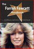 The Farrah Fawcett Handbook - Everything You Need to Know about Farrah Fawcett, Emily Smith, 1488502536