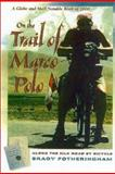 On the Trail of Marco Polo, Brady Fotheringham, 1552782530