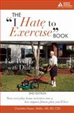 The I Hate to Exercise Book for People with Diabetes, Charlotte Hayes, 1580402534