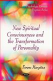 New Spiritual Consciousness and the Transformation of Personality, Ferenc Margitics, 1616682531