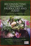 Reconnecting Consumers, Producers and Food : Exploring Alternatives, Kneafsey, Moya and Holloway, Lewis, 1845202538